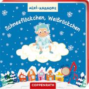 Mini-Karaoke: Schneeflöckchen, Weißröckchen, Pappbilderbuch mit Soundmodul, 12 Seiten, ab 1 Jahr, inklusive Batterien